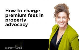 How to charge premium fees in property advocacy