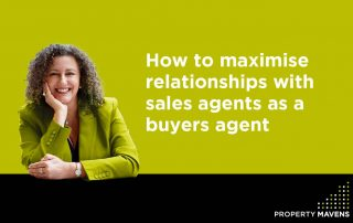 Property Mavens Blog How to maximise relationships with sale agents as a buyers agent