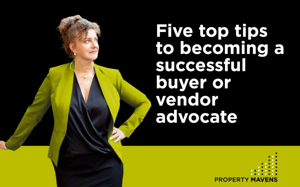 Five top tips to becoming a successful buyer or vendor advocate