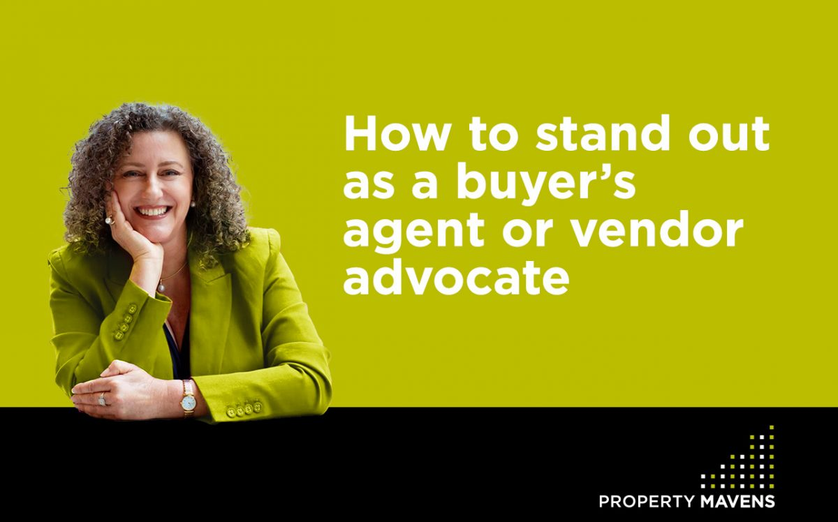 How to stand out as a buyer's agent or vendor advocate
