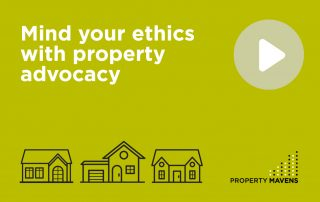 Mind your ethics with property advocacy