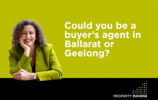 Could you be a buyer's agent in Ballarat or Geelong?