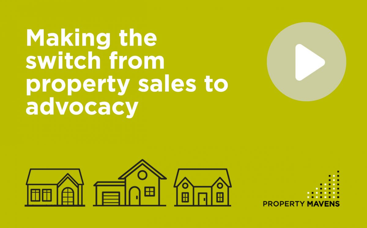 Making the switch from property sales to advocacy