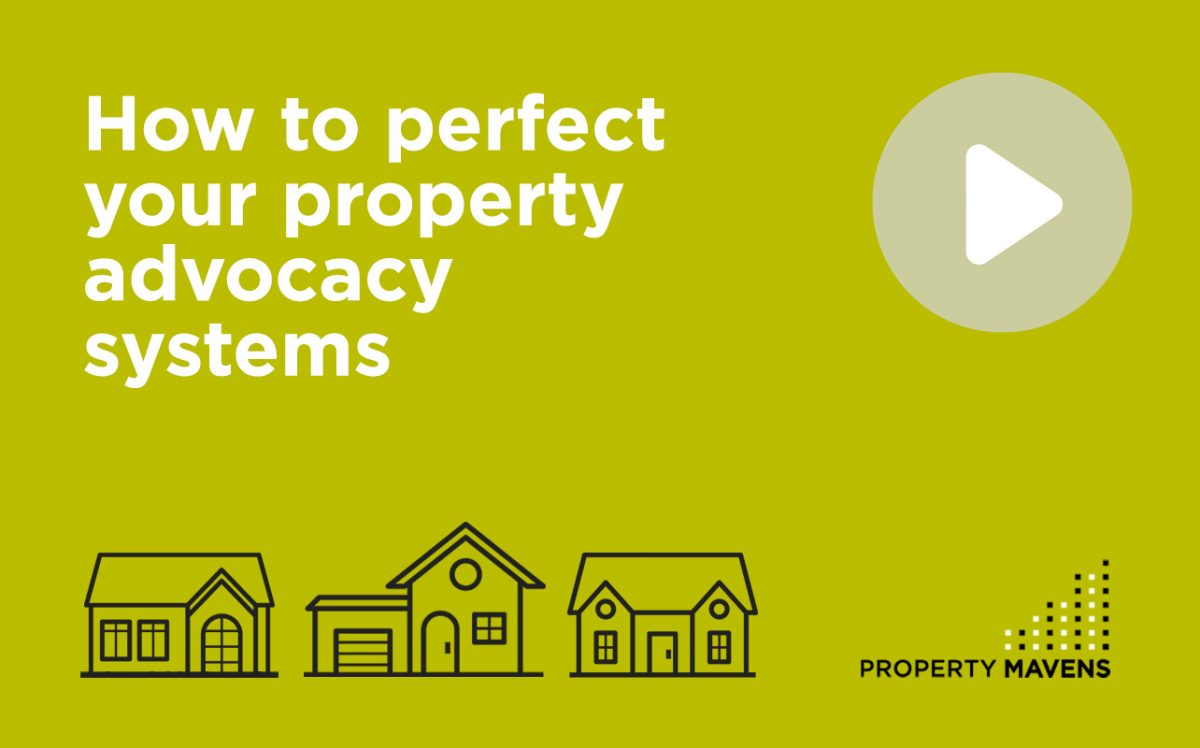 How to perfect your property advocacy systems